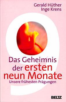 sh huether das Geheimnis der ersten 9 monate